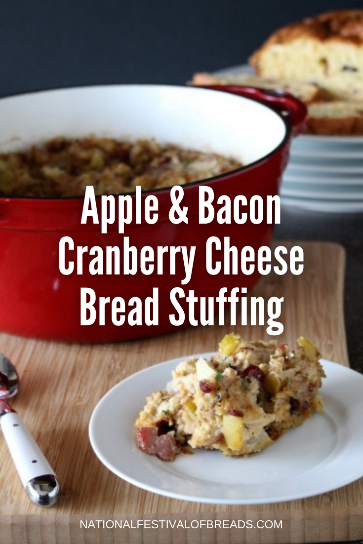 Apple & Bacon Cranberry Cheese Bread Stuffing | NationalFestivalofBreads.com